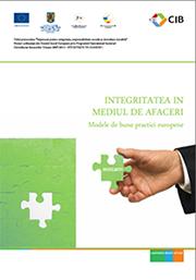 Integritatea in mediul de afaceri - modele de bune practici europene